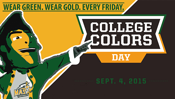 Wear green and gold on College Colors Day, Sept. 4