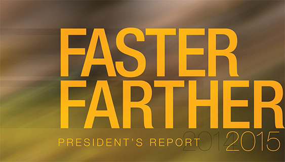 President's Report 2015: Moving Ahead Faster, Farther
